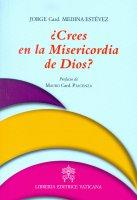 Crees en la Misericordia de Dios? - Jorge A. Medina Estevez