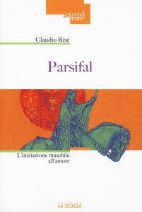 Copertina di 'Parsifal. L'iniziazione maschile all'amore.'