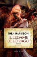 Il legame del drago - Harrison Thea