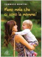 Meno male che ci sono le mamme - Tommaso Montini