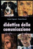 Didattica della comunicazione - Paolo Frignani, Paola Rizzati