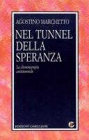 Nel tunnel della speranza - Agostino Marchetto
