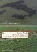 Piccole Italie. Le aree interne e la questione territoriale - Borghi Enrico