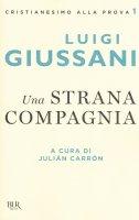 Una strana compagnia - Luigi Giussani
