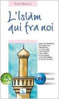 L' Islam qui fra noi - Bianco Enzo