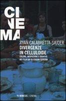 Divergenze in celluloide. Colore , migrazione e identità nei film gay di Ferzan Özpetek - Calabretta-Sajder Ryan