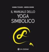 Il manuale dello yoga simbolico - Tessaro Gianna, Marini Andrea