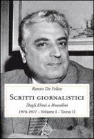 Scritti giornalistici. Vol. 1/2 - De Felice Renzo