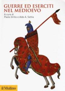 Copertina di 'Guerre ed eserciti nel Medioevo'