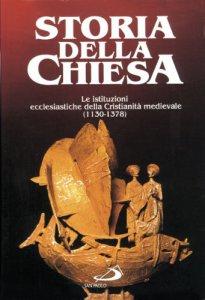 Copertina di 'Le istituzioni ecclesiastiche della cristianità medievale'