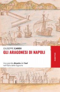 Copertina di 'Gli Aragonesi di Napoli'