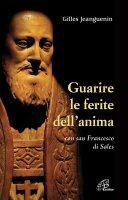 Guarire le ferite dell'anima - Gilles Jeanguenin