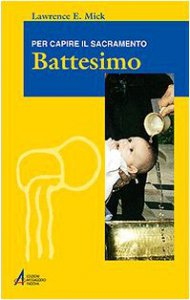 Copertina di 'Battesimo. Per capire il sacramento'