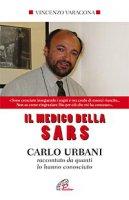 Il medico della Sars - Vincenzo Varagona