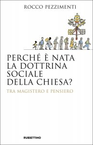 Copertina di 'Perché è nata la dottrina sociale della Chiesa?'