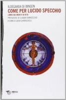 Come per lucido specchio - Ildegarda di Bingen (santa)