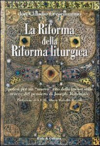 """Copertina di 'La riforma della riforma liturgica. Ipotesi per un """"nuovo"""" rito della messa sulle tracce del pensiero di Joseph Ratzinger'"""