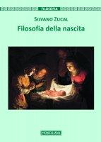Filosofia della nascita - Silvano Zucal