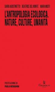 Copertina di 'L' antropologia ecologica. Nature, culture, umanità'