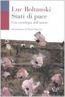Stati di pace. Una sociologia dell'amore - Boltanski Luc