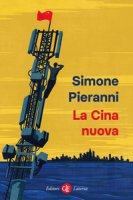 La Cina nuova - Pieranni Simone