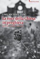 La voce della Chiesa in preghiera - Uwe Michael Lang