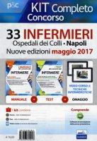 Concorso 33 infermieri Ospedali dei Colli, Napoli. Kit completo. Con aggiornamento online - Caruso Rosario, Pittella Francesco, Alvaro Rosaria