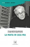 La mafia in casa mia - Felicia Bartolotta Impastato, Umberto Santino, Anna Puglisi
