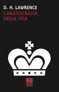 Copertina di 'L' aristocrazia della vita'