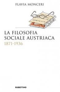 Copertina di 'La filosofia sociale austriaca (1871-1936)'