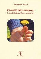 Il Vangelo della tenerezza - Armando Pomatto