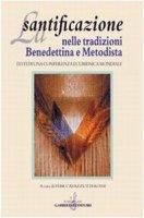 La santificazione nelle tradizioni benedettina e metodista. Testi di una Conferenza ecumenica mondiale
