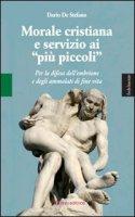 """Morale cristiana e servizio ai """"più piccoli"""" - De Stefano Dario"""