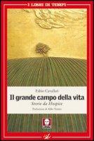 Il grande campo della vita - Cavallari Fabio
