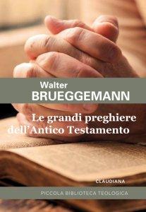 Copertina di 'Le grandi preghiere dell'Antico Testamento'