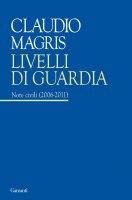 Livelli di guardia - Claudio Magris