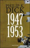 Tutti i racconti (1947-1953) - Dick Philip K.