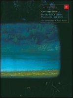 Per chi non è caduto. Poesie scelte 1959-2006. Testo inglese a fronte - Hill Geoffrey
