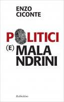 Politici e malandrini - Enzo Ciconte