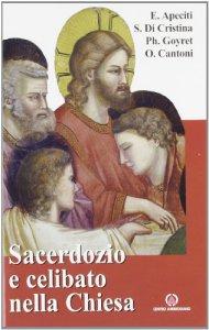 Copertina di 'Sacerdozio e celibato nella Chiesa. Relazioni tenute in occasione del 15° Incontro estivo per seminaristi'