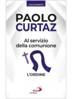 Al servizio della comunione. L'ordine - Paolo Curtaz