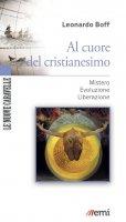 Al cuore del cristianesimo - Leonardo Boff
