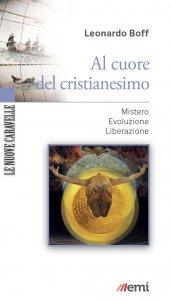 Copertina di 'Al cuore del cristianesimo'