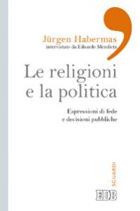 Copertina di 'Le religioni e la politica'