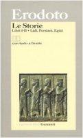 Le storie. Libri I-II. Lidi, Persiani, Egizi. Testo greco a fronte - Erodoto