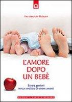 L' amore dopo un bebè - Thalmann Yves-Alexandre
