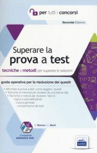 Copertina di 'Superare la prova a test. Tecniche e metodi per superare le selezioni. Con espansione online'