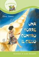 Una torre contro il cielo - Lossani Chiara