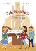 La messa - Alessandra Mantovani, Barbara Baffetti