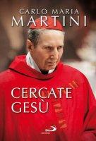 Cercate Gesù - Carlo M. Martini